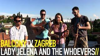 LADY JELENA AND THE WHOEVERS - EKO PESMA (BalconyTV)